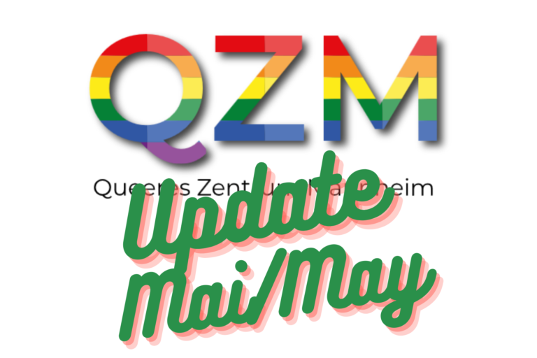 das QZM Logo in Regenbogenfarben mit dem schwarzen, schlichten Schriftzug: Queeres Zentrum Mannheim. Überlappend von unten nimm Schnörkelschrift in Grün etwas mehr als die Hälfte des Bildes ein. Der Text: Update Mai/May